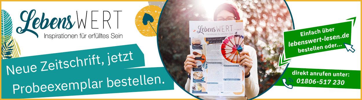 Monatszeitschrift LebensWERT bietet Anregungen für Eigeninitiative, selbstwirksames Handeln und Lösungen